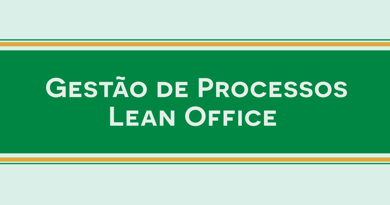 Gestão de Processos Lean Office