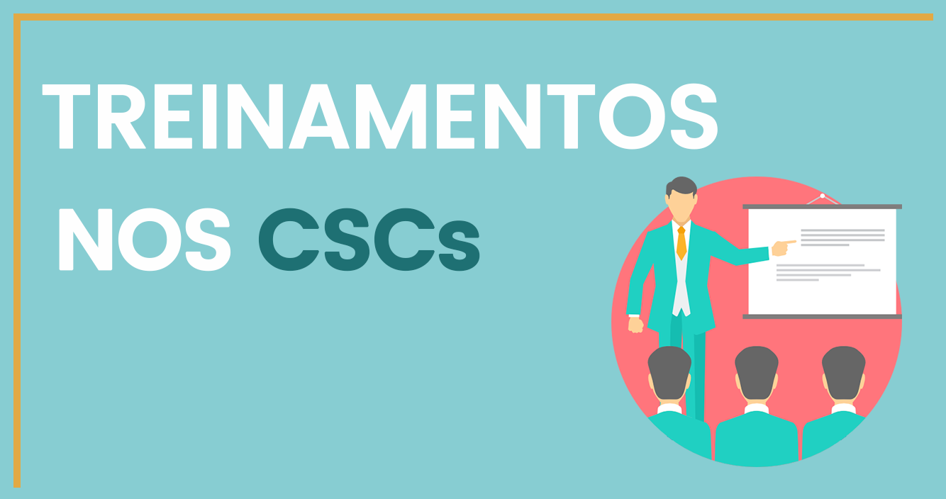 Treinamentos nos CSCs