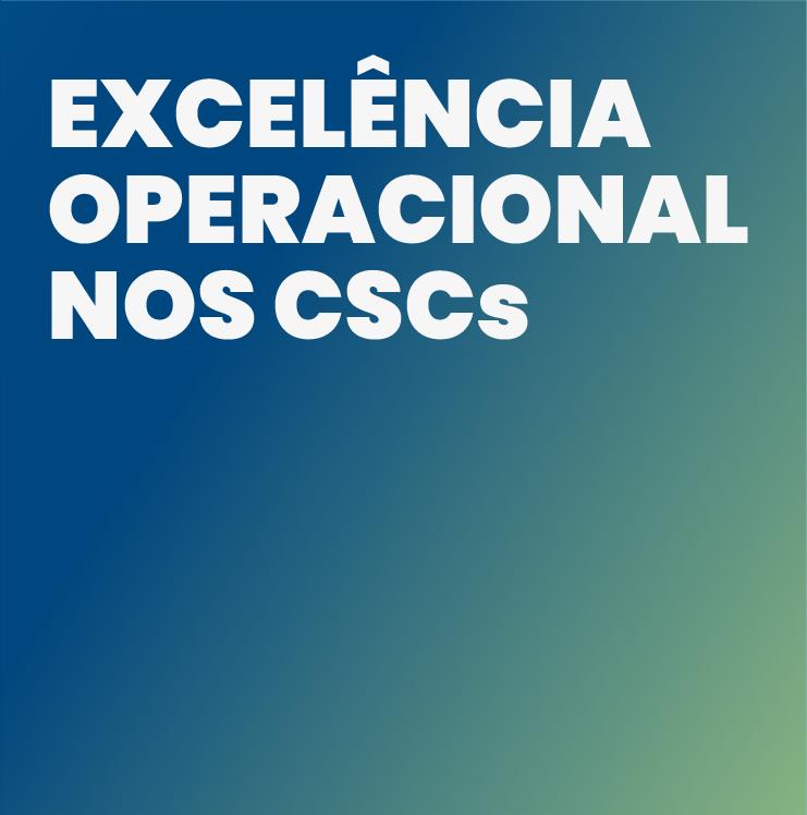 Excelência Operacional nos CSCs